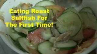 Eating Roast Saltfish For The First Time!