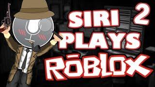 SIRI PLAYS ROBLOX 2 !