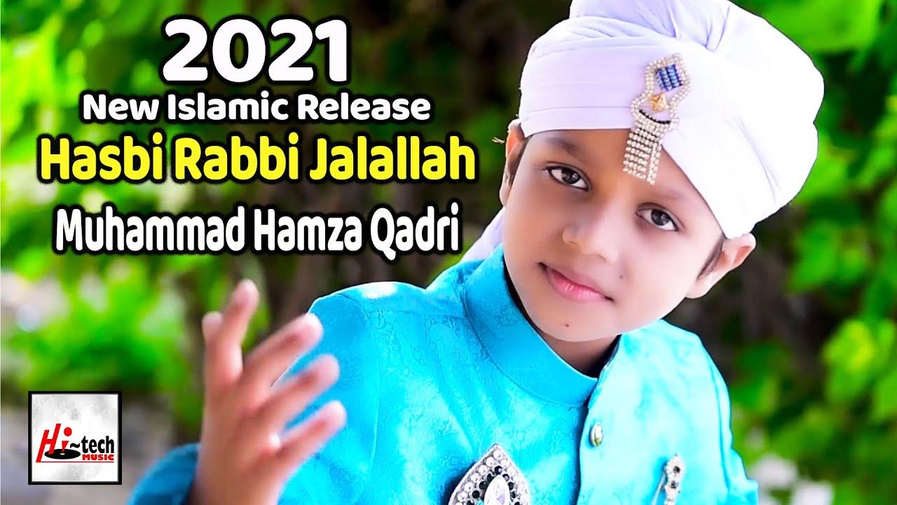 Download 2021 New Heart Touching Beautiful Naat Sharif - Hasbi Rabbi Jalallah - Hamza Qadri - Hi-Tech Islamic