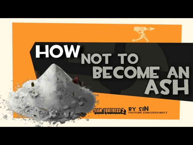 TF2: How not to become an ash