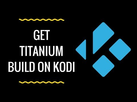 How to Install Titanium Build on Kodi (Easy Step-by-Step Guide 2019)