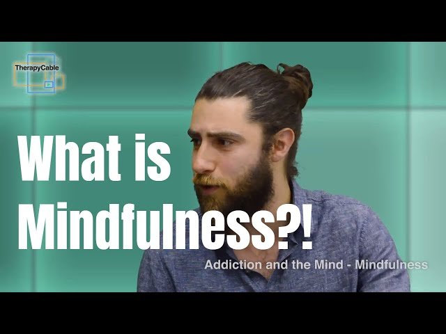 Mindfulness: What is it and how does it help with addiction?