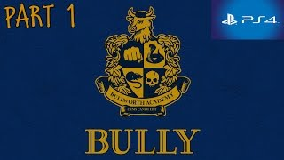 Bully PS4 Walkthrough Part 1 HD 1080p No Commentary