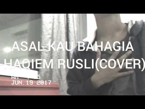 ASAL KAU BAHAGIA-HAQIEM RUSLI(cover)