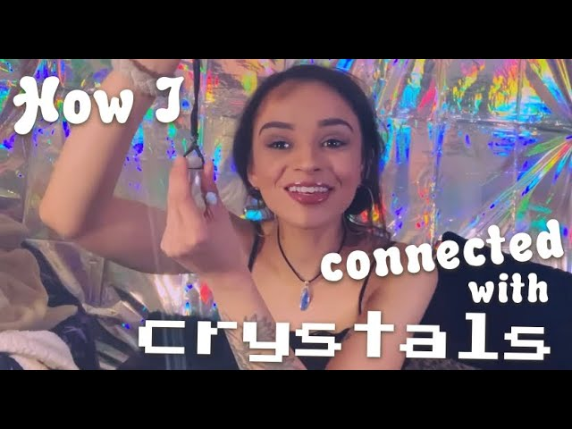 Chat with me! How I Became Connected To Crystals