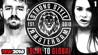 TEW 2016 | Strong Style Amsterdam #1 | Local To Global | Total Extreme Wrestling 2016