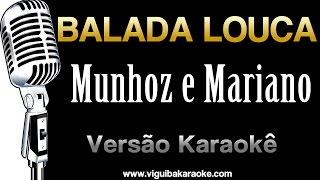 🔴 MUNHOZ & MARIANO - BALADA LOUCA (KARAOKÊ)