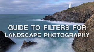 The Essential Filters for Landscape Photography | Landscape Photography Tips