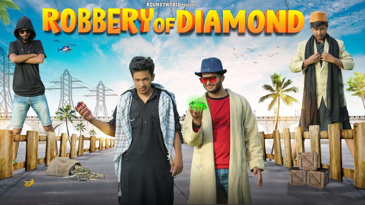 Robbery of Diamond | Round2World | R2W