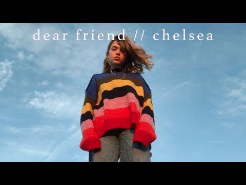 dear friend // chelsea