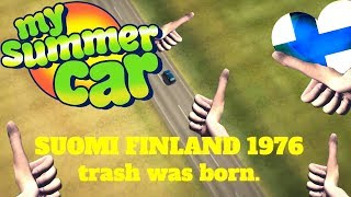 My Summer Car - Everything is Permanently Okay...