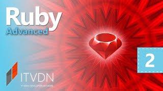 Ruby Advanced. Урок 2. Динамические механизмы. Часть 2
