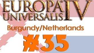 Europa Universalis IV: Burgundy to Netherlands #35