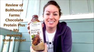 Review of Bolthouse Farms Chocolate Protein Plus/My morning shake recipe