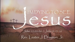 I'm Dying to See Jesus