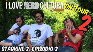 Cos'è successo veramente al Nerd Cultura Tour? - Stagione 2, Seconda Puntata