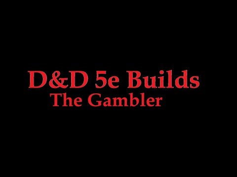 D&D 5e Build The Gambler (Arcane Trickster Rogue/ Divination Wizard  Multi-class)