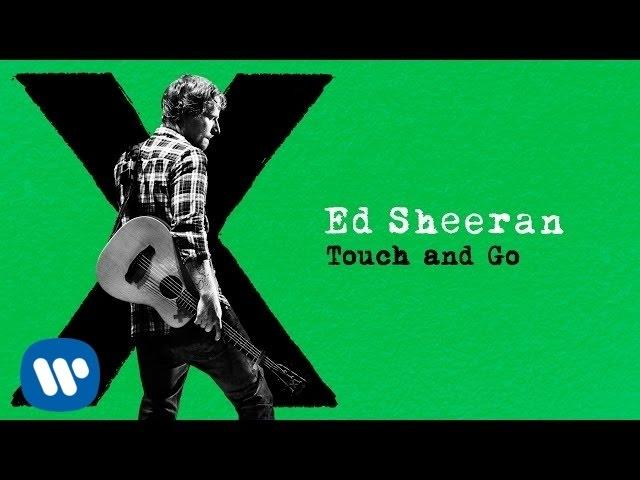 ed-sheeran-touch-and-go-audio-ed-sheeran