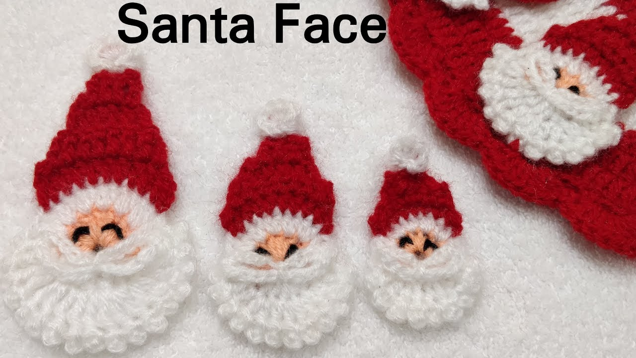 How To Crochet Santa Face 3 Different Sizes Youtube