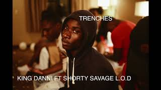 KING DANNI - TRENCHES ft Shorty Savage L.O.D (AUDIO)