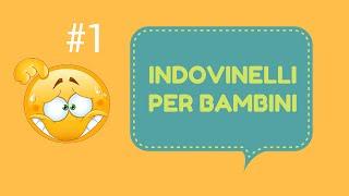 TEST DEGLI INDOVINELLI PER BAMBINI #1 -GIOCHI PER BAMBINI