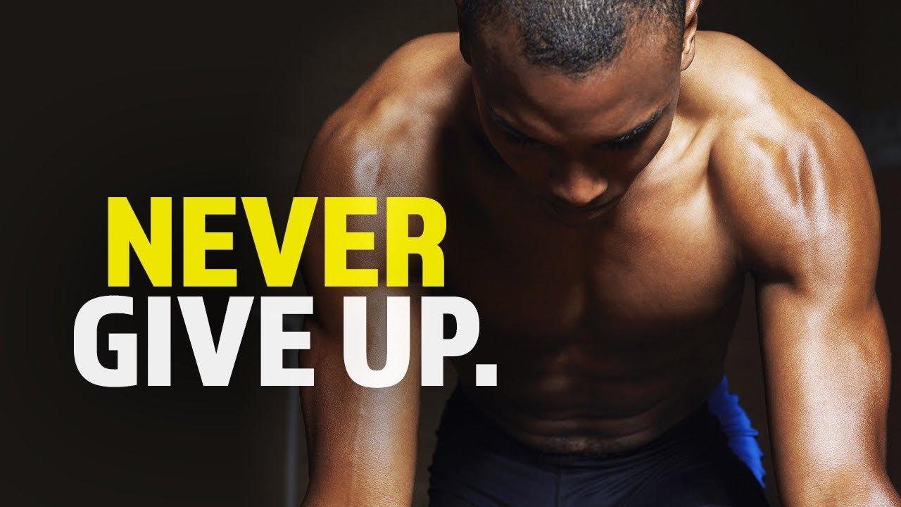 NEVER GIVE UP - Best Motivational Speech Video