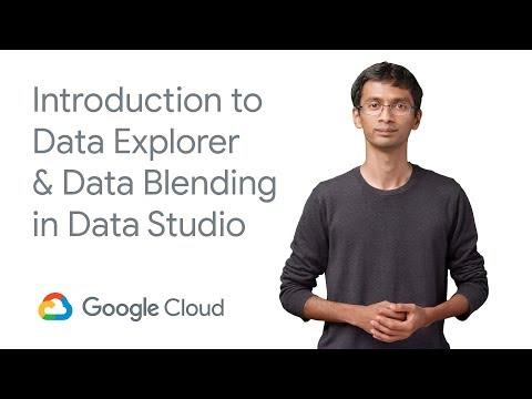 Intro to Data Explorer & Data Blending in Data Studio
