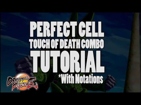 DragonBall FighterZ: Cell Touch of Death Combo Tutorial *With Notations*