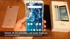 Xiaomi Mi A2 einrichten und erster Eindruck