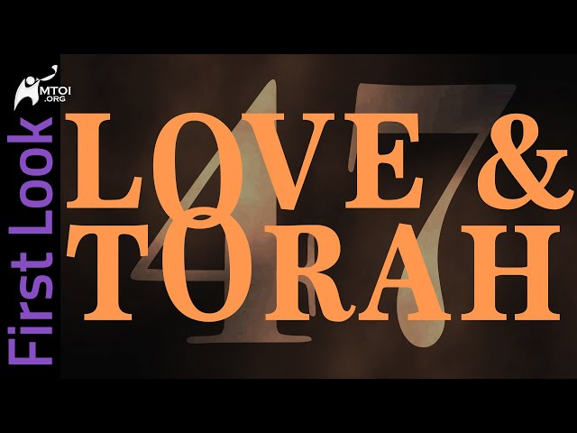 First Look   Love and Torah   Part 47