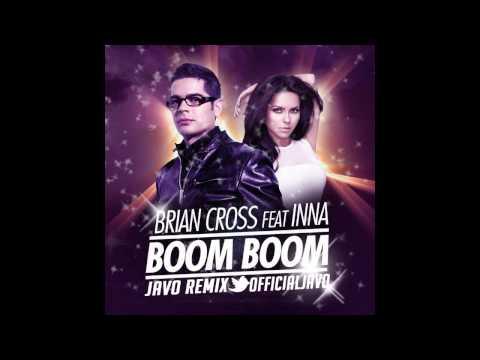 Brian Cross feat. Inna - Boom Boom (JAVO REMIX)