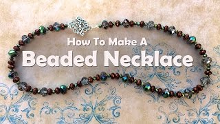 How To Make Jewelry: How To Make A Beaded Necklace