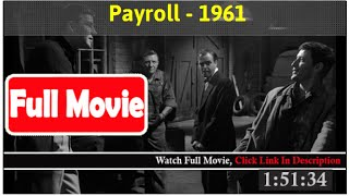 Payroll (1961) *Full MoVieS*#