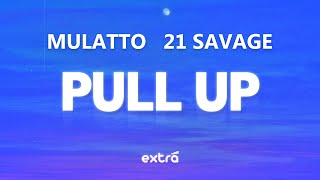 Play Pull Up (feat. 21 Savage)