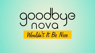 Goodbye Nova - Wouldn