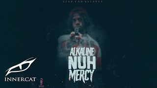 Alkaline - Nuh Mercy