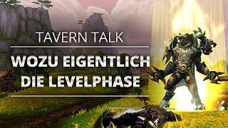 Tavern Talk - Wozu eigentlich die Levelphase | World of Warcraft