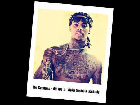 The Cataracs  All You ft Waka Flocka & Kaskade CDQ + Download Link