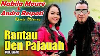 Remix Minang || Nabila Moure & Andra Respati - RANTAU DEN PAJAUAH terbaru 2019