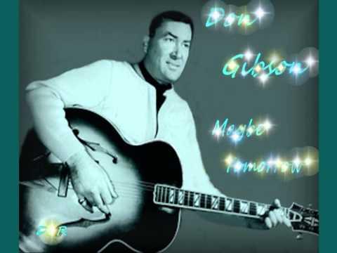Don Gibson - Maybe Tomorrow