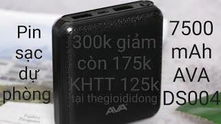 Pin sạc dự phòng 7500mAh AVA DS004 giá 300k giảm còn 175k KHTT giảm còn 125k