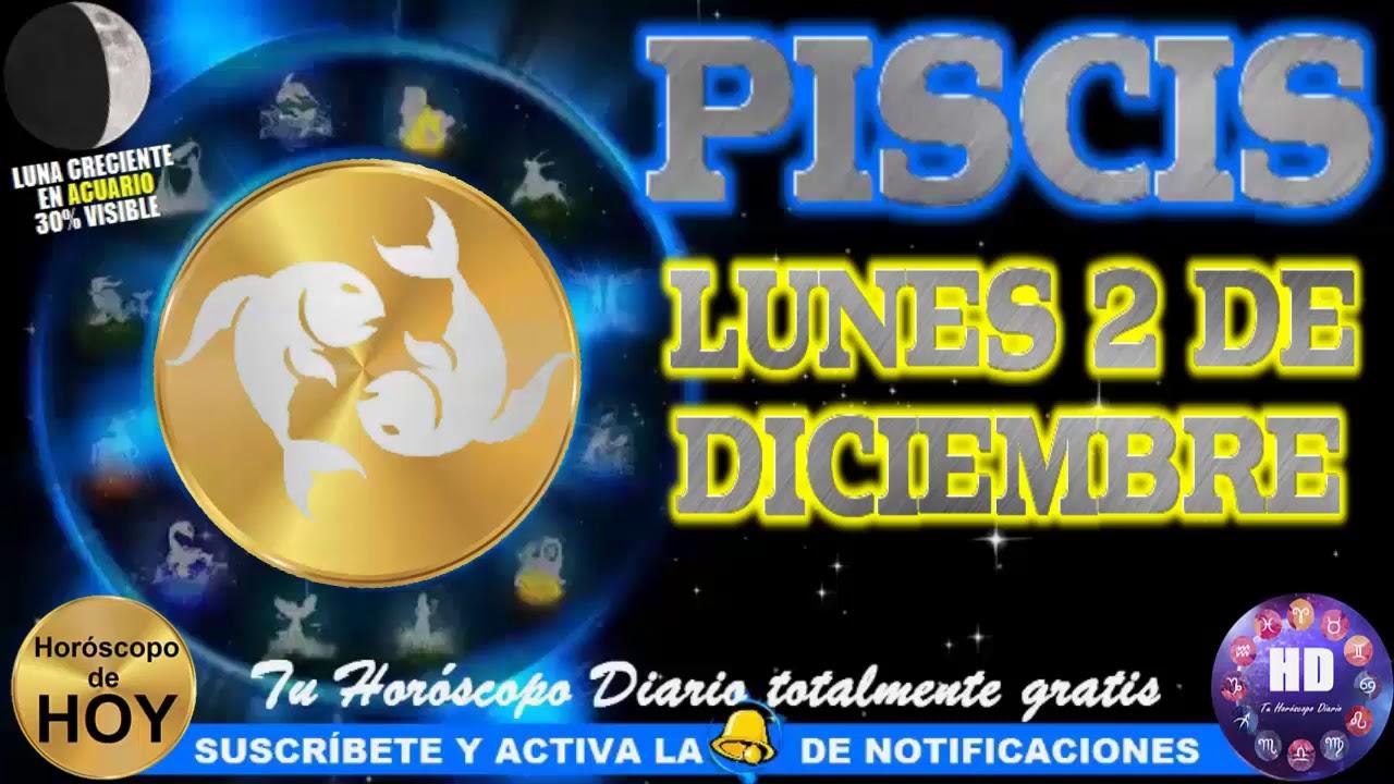 Horóscopo De Piscis Hoy Lunes 2 De Diciembre 2019 Youtube