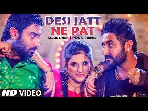 """Desi Jatt Ne Pat (Full Song) "" Feat. Kellie Singh, Inderjit Nikku"