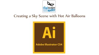 Adobe Illustrator :Creating a Sky Scene with Hot Air Balloons