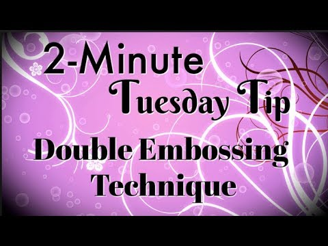 Simply Simple 2-MINUTE TUESDAY TIP - Double Embossing Technique by Connie Stewart