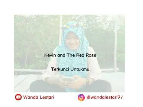 Lirik Lagu Terkunci Untukmu -  Kevin and The Red Rose