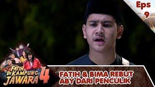 Gokil Fatih & Bima Berhasil Ambil Aby Dari Tangan Penculik - Fatih Di Kampung Jawara 4 Eps 9