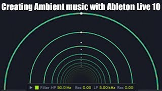 Creating Ambient music with Ableton Live 10