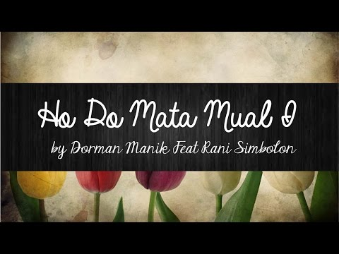 Ho Do Mata Mual I - Dorman Manik Feat Rani Simbolon  | Lirik Lagu Batak | Sigulempong