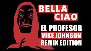 El Profesor - BELLA CIAO (Vike Johnson Remix) || La Casa de Papel || Money Heist || Haus des Geldes